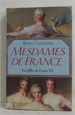 Livres Mesdames de France : Les filles de Louis XV pdf, epub ebook
