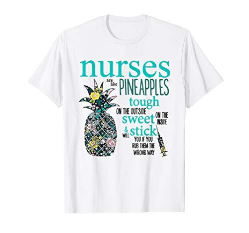 Nurses Are Like Pineapples Shirt Funny Nursing Gift RN, LPN