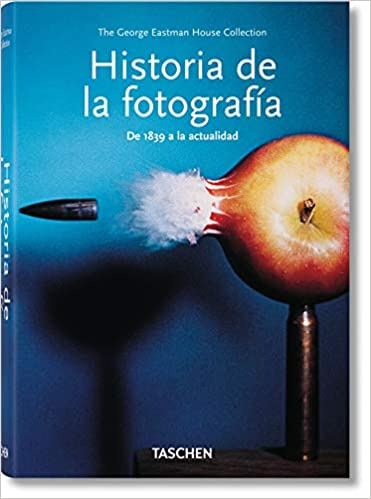 921e13f3fc256 A History of Photography  From 1839 to the Present (Bibliotheca  Universalis) Hardcover – 25 Sep 2012
