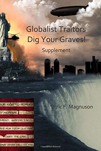Globalist Traitors Dig Your Graves: Supplement