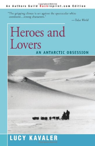 Heroes and Lovers: An Antarctic Obsession