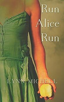 Run Alice Run by [Michell, Lynn]