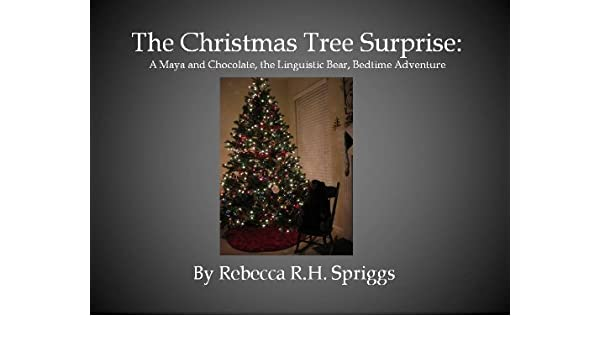 The Christmas Tree Surprise:A Chocolate the Bear Bedtime Story- Book Two