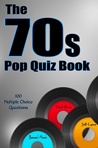 The 70s Pop Quiz Book: 100 Multiple-Choice Questions (Disco