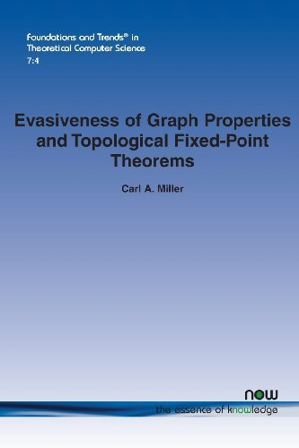 Evasiveness of Graph Properties and Topological Fixed-Point Theorems (Foundations and Trends(r) in Theoretical Computer Science) by Carl a. Miller (2013-04-23) pdf epub