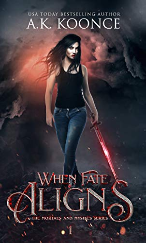 - When Fate Aligns: Book One of The Mortals and Mystics Series