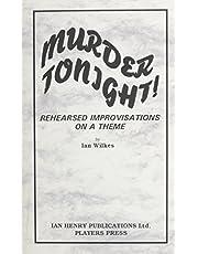 Murder Tonight!: Rehearsed Improvisations on a Theme