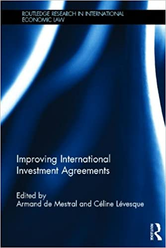 Improving International Investment Agreements Routledge Research In