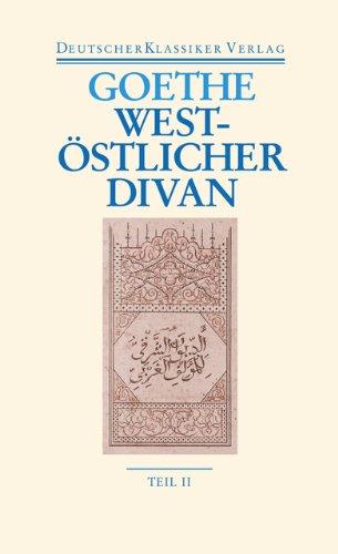 West-östlicher Divan: Zwei Bände. Neue, völlig revidierte Ausgabe. Herausgegeben von Hendrik Birus (Deutscher Klassiker Verlag im Taschenbuch)