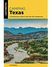 Camping Texas: A Comprehensive Guide to More than 200 Campgrounds