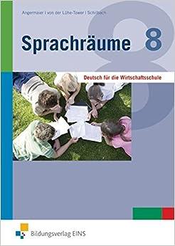 Book Sprachraume, neue Rechtschreibung, Bd.2, Jahrgangsstufe 8: Deutsch fur die Wirtschaftsschule