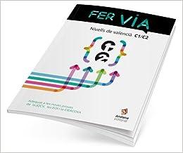 Fer Via Nivell C1 I C2 por Francesc Gisbert Muñoz