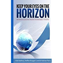 [ KEEP YOUR EYES ON THE HORIZON: BUSINESS LESSONS FROM UNSINKABLE TITANIC Paperback ] Asefeso, Ade ( AUTHOR ) Jul - 30 - 2014 [ Paperback ]