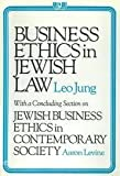 Business Ethics in Jewish Law, Leo Jung and Aaron Levine, 0884829189