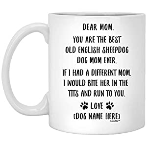 Funny Saying Personalized Old English Sheepdog Gifts for Women Dog Mom Coffee Mug White 11oz 2