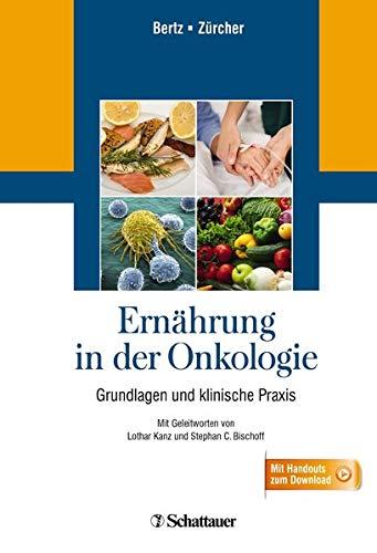 Ernährung in der Onkologie: Grundlagen und klinische Praxis - Mit Handouts zum Download
