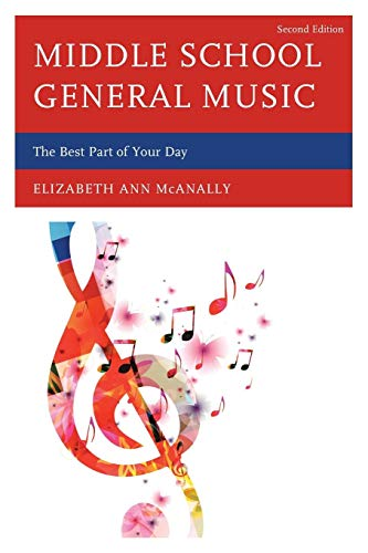 Middle School General Music: The Best Part of Your Day, Second Edition: The Best Part of Your Day