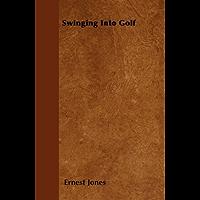 Swinging Into Golf (English Edition)