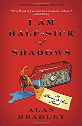 I Am Half-Sick of Shadows (Flavia de Luce Mystery, Book 4)