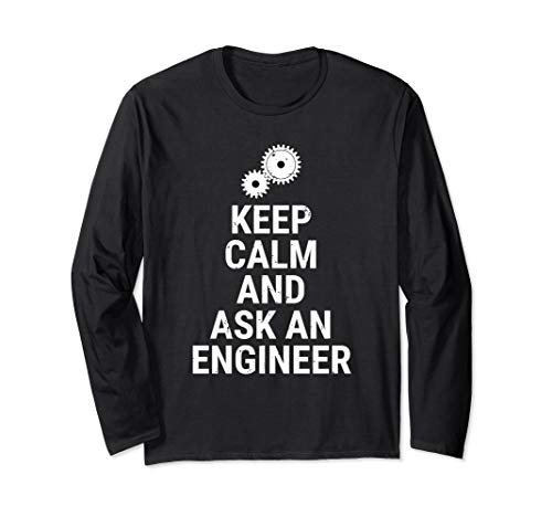 Keep Calm And Ask An Engineer Funny Engineering Long Sleeve T-Shirt