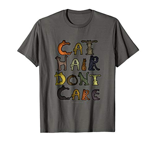 Cat Hair Don't Care Cute Shedding Kitten Kitty Pussy T-Shirt