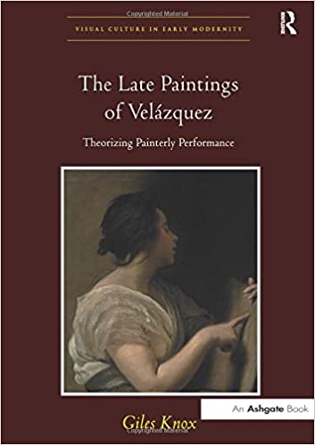 Theorizing Painterly Performance The Late Paintings of Vel/ázquez