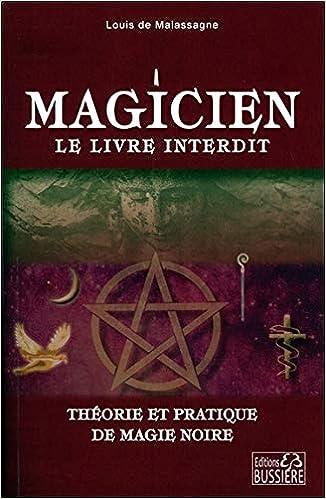 Magicien Le Livre Interdit Theorie Et Pratique De Magie Noire Amazon De Malassagne Louis De Fremdsprachige Bucher