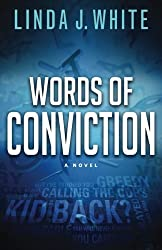 Words of Conviction by Linda J. White (2014-04-01)