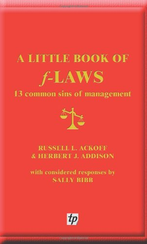 A Little Book of F-laws: 13 Common Sins of Management