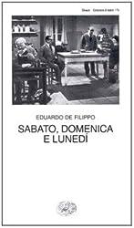 Sabato, Domenica E Lunedi (Collezione di teatro) (Italian Edition)