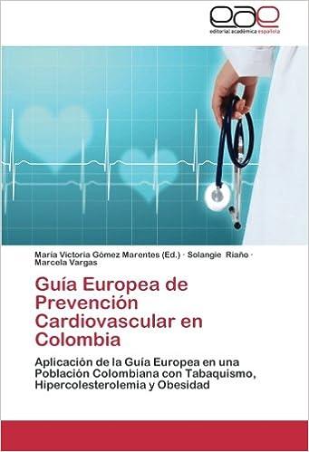 Guía Europea de Prevención Cardiovascular en Colombia: Aplicación de la Guía Europea en una Población Colombiana con Tabaquismo, Hipercolesterolemia y Obesidad