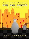 Bye Bye Bertie (A Joe LaFlam Mystery)