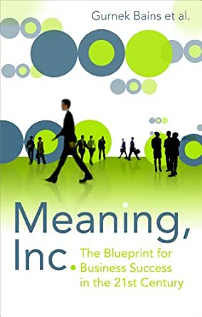 Meaning Inc: The blueprint for business success in the ...