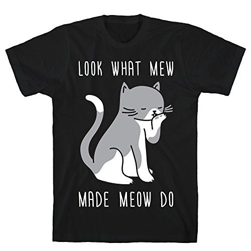 LookHUMAN Look What Mew Made Meow Do Small Black Men's Cotton Tee