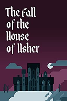 The Fall of the House of Usher: Special Illustrated Edition by [Poe, Edgar Allan]