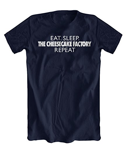 eat-sleep-the-cheesecake-factory-repeat-funny-t-shirt-mens-navy-x-large