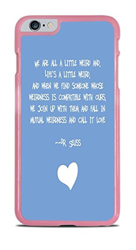 We are all a little Weird Famous Childrens Author Quote Pink Hardshell Case for iPhone 6 Plus (5.5)