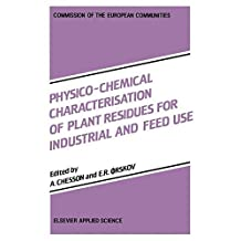 Physico-Chemical Characterisation of Plant Residues for Industrial and Feed Use (Uk from 21 T)