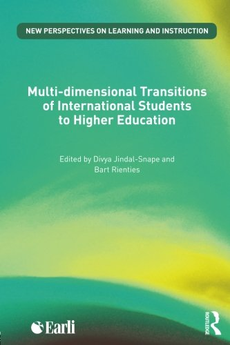 Multi-dimensional Transitions of International Students to Higher Education (New Perspectives on Learning and Instruction)