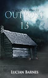 Outpost 13: Desolace Series III (Volume 3)
