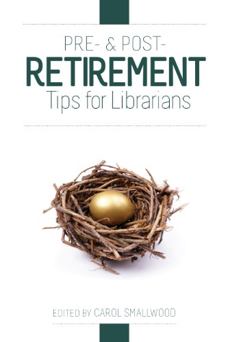Pre- and Post-Retirement Tips for Librarians