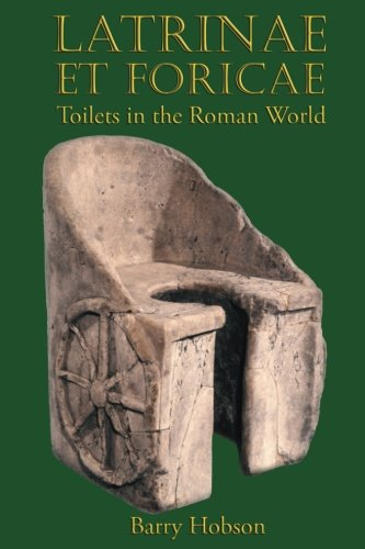 Bristol Toilet - Latrinae et Foricae: Toilets in the Roman World