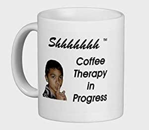 Coffee Mug - Shhhhhhh, Coffee Therapy in Progress