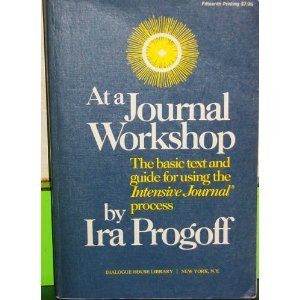 At a Journal Workshop: The Basic Text and Guide for Using the Intensive Journal Process