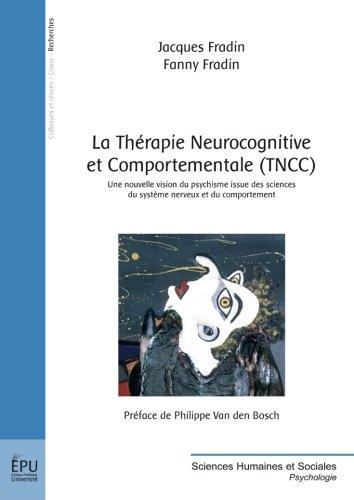 D.o.w.n.l.o.a.d La Thérapie Neurocognitive et Comportementale (TNCC) (French Edition) P.D.F