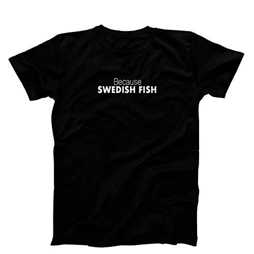 3 O'Clock Gift Shop Because Swedish Fish T-Shirt, Men's, Black Large