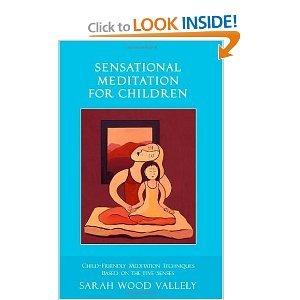 Download Sensational Meditation for Children Child-Friendly Meditation Techniques based on The Five Senses [Paperback] ebook