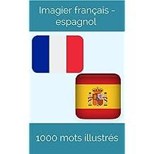 Imagier français-espagnol: 1000 mots illustrés (French Edition)