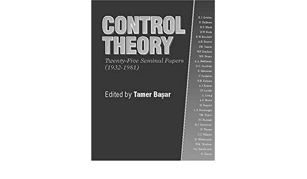 Control Theory: Twenty-Five Seminal Papers (1932-1981)