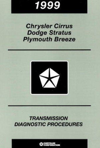 81-699-98062 Chrysler Cirrus Dodge Stratus and Plymouth Breeze Transmission Diagnostic Procedures Manual 1999 Used